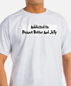 Addicted to Peanut Butter And T-Shirt