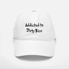 Addicted to Dirty Rice Baseball Baseball Cap
