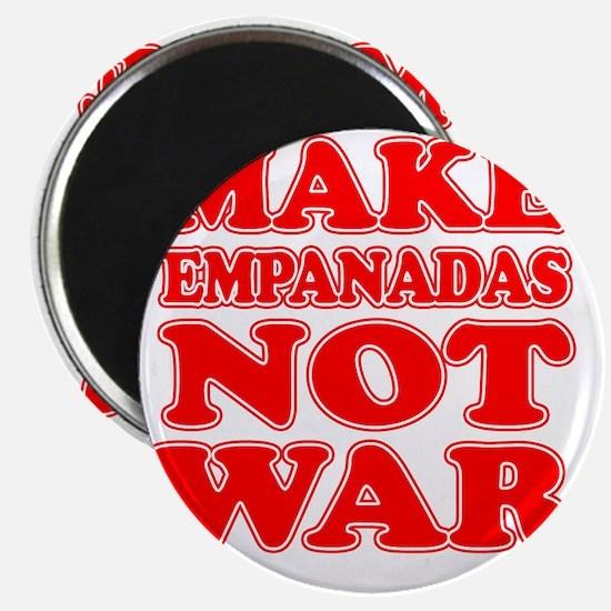 Make Empanadas Not War Magnet