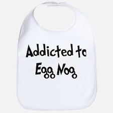 Addicted to Egg Nog Bib