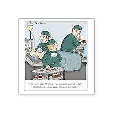 "Surgeon going through walle Square Sticker 3"" x 3"""