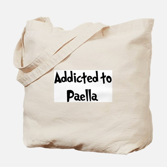 Addicted to Paella Tote Bag