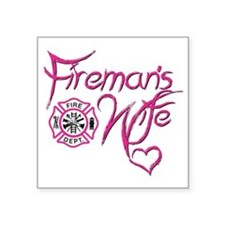 "Firemans Wife Design Square Sticker 3"" x 3"""
