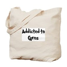 Addicted to Gyros Tote Bag