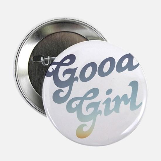 """good girl 2.25"""" Button"""