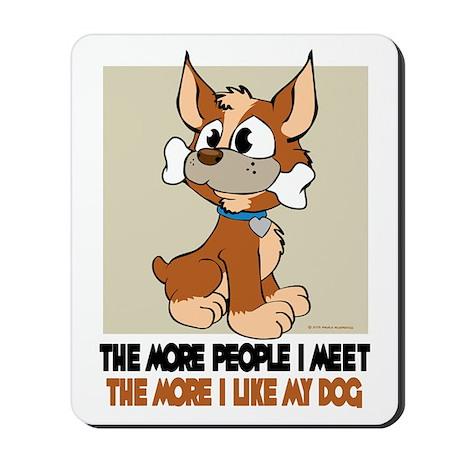 The More People I Meet Mousepad