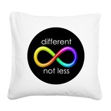 Different, Not Less Square Canvas Pillow