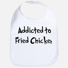 Addicted to Fried Chicken Bib