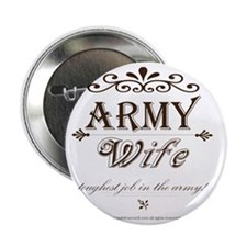 "Army Wife: Toughest Job in the Army 2.25"" Button"