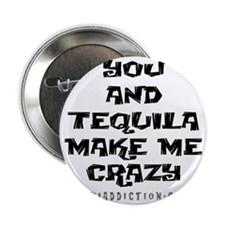 """YOU AND TEQUILA - WHITE 2.25"""" Button"""