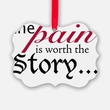 Pain-worthy Story Ornament