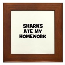 sharks ate my homework Framed Tile