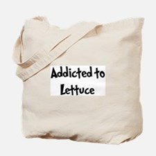 Addicted to Lettuce Tote Bag