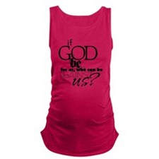 If God be for us Maternity Tank Top