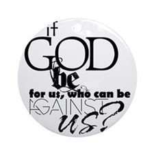 If God be for us Round Ornament