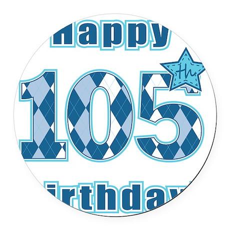 Happy 105th Birthday! Round Car Magnet