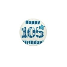 Happy 105th Birthday! Mini Button
