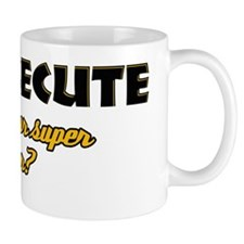 I Prosecute what's your super power Mug