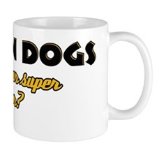 I Train Dogs what's your super power Small Mug