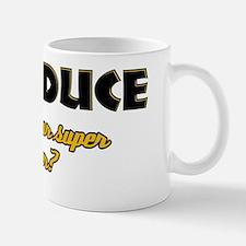I Produce what's your super power Mug