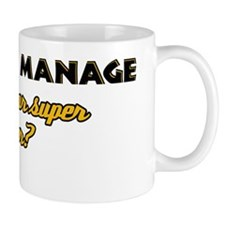 I Project Manage what's your super powe Mug
