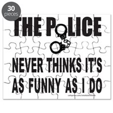 POLICE NEVER THINKS ITS AS FUNNY Puzzle