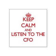 Keep Calm and Listen to the Cfo Sticker
