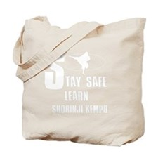 Stay safe learn Shorinji Kempo Tote Bag