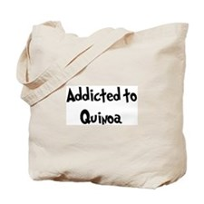 Addicted to Quinoa Tote Bag