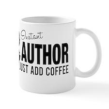 Instant Author Just Add Coffee Mug