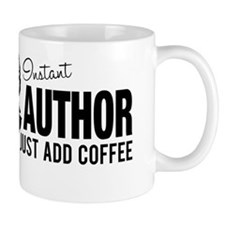 Instant Author Just Add Coffee Small Mugs