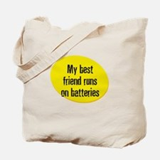 My best friend runs on batter Tote Bag