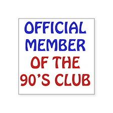 "90th Birthday Official Memb Square Sticker 3"" x 3"""