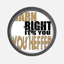 Darn Right Its You Heffer Wall Clock