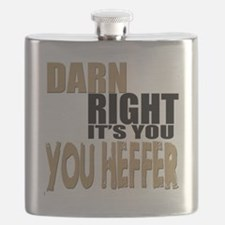 Darn Right Its You Heffer Flask