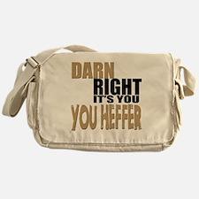 Darn Right Its You Heffer Messenger Bag