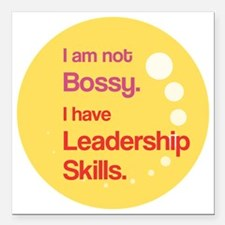 """Not Bossy.  Leader. Square Car Magnet 3"""" x 3"""""""