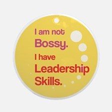 Not Bossy.  Leader. Round Ornament