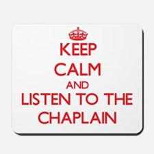 Keep Calm and Listen to the Chaplain Mousepad