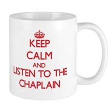 Keep Calm and Listen to the Chaplain Mugs