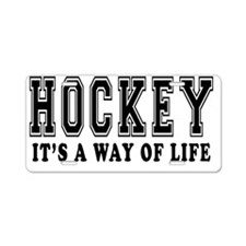 Hockey Its A Way Of Life Aluminum License Plate