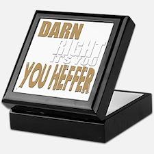 Darn Right Its You Heffer Keepsake Box