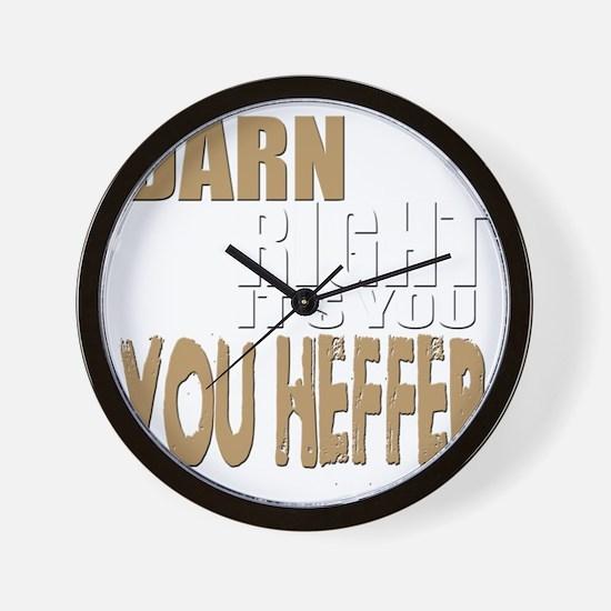 Darn Right Its You Heffer Wall Clock