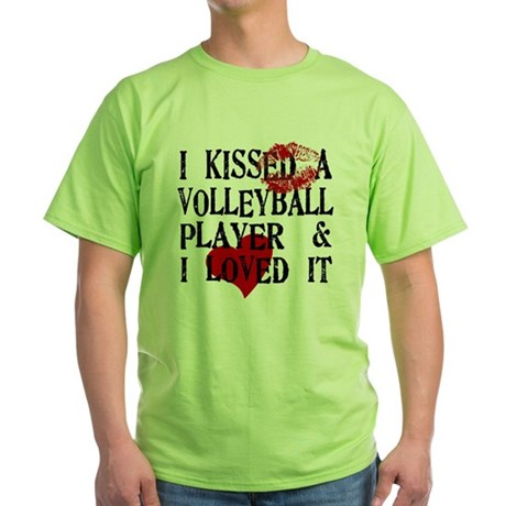I Kissed a Volleyball Player Green T-Shirt