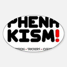 PHENAKISM - CHEATING! Decal