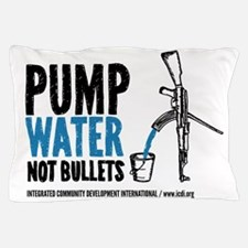 Pump Water Not Bullets Pillow Case