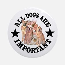 ALL DOGS ARE IMPORTANT Ornament (Round)