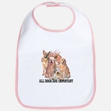 ALL DOGS ARE IMPORTANT Bib
