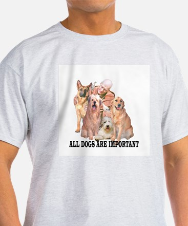 ALL DOGS ARE IMPORTANT T-Shirt