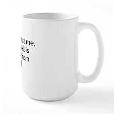 Dont Look At Me Mug